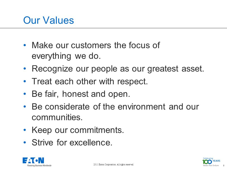 8 Our Values Make our customers the focus of everything we do.