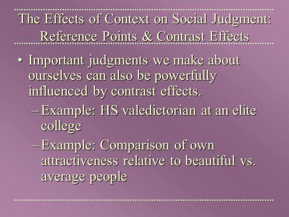 The Effects of Context on Social Judgment: Reference Points & Contrast Effects