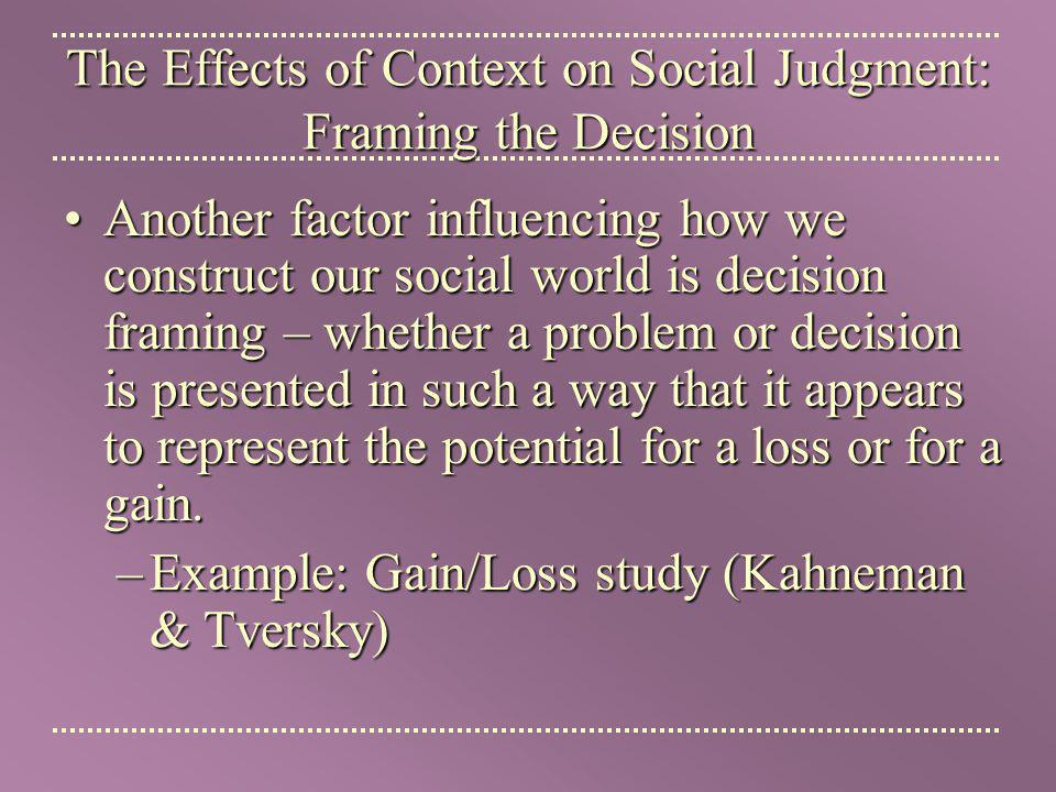 The Effects of Context on Social Judgment: Framing the Decision