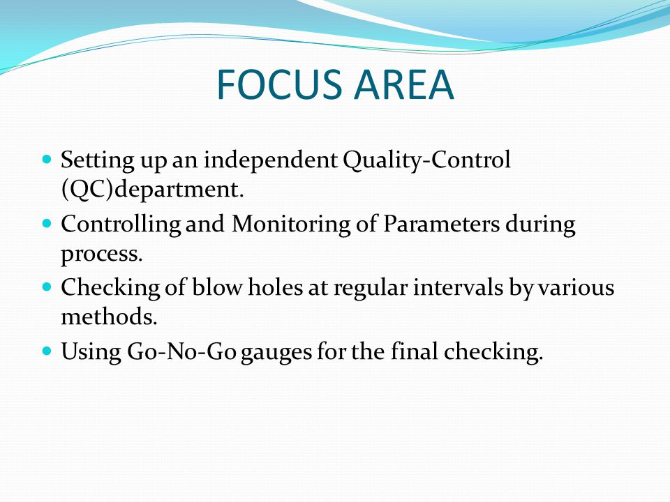 FOCUS AREA Setting up an independent Quality-Control (QC)department.
