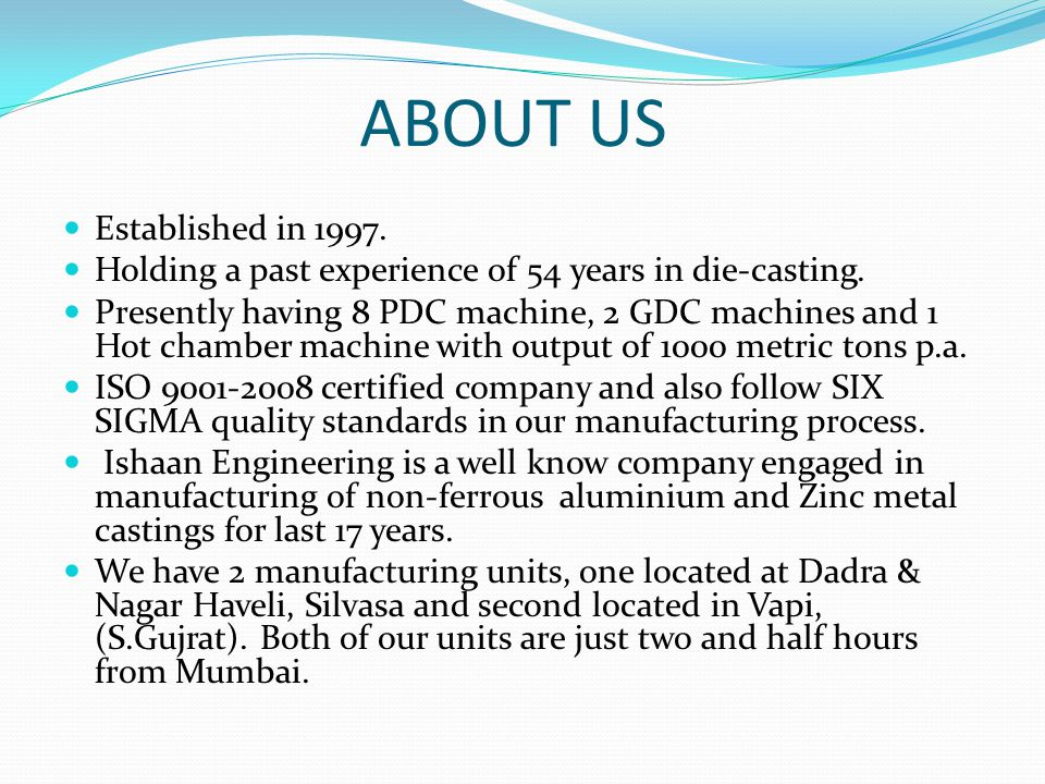 ABOUT US Established in 1997.