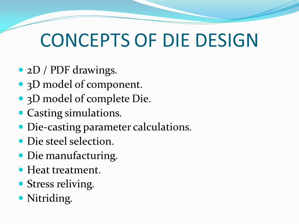 CONCEPTS OF DIE DESIGN 2D / PDF drawings. 3D model of component.