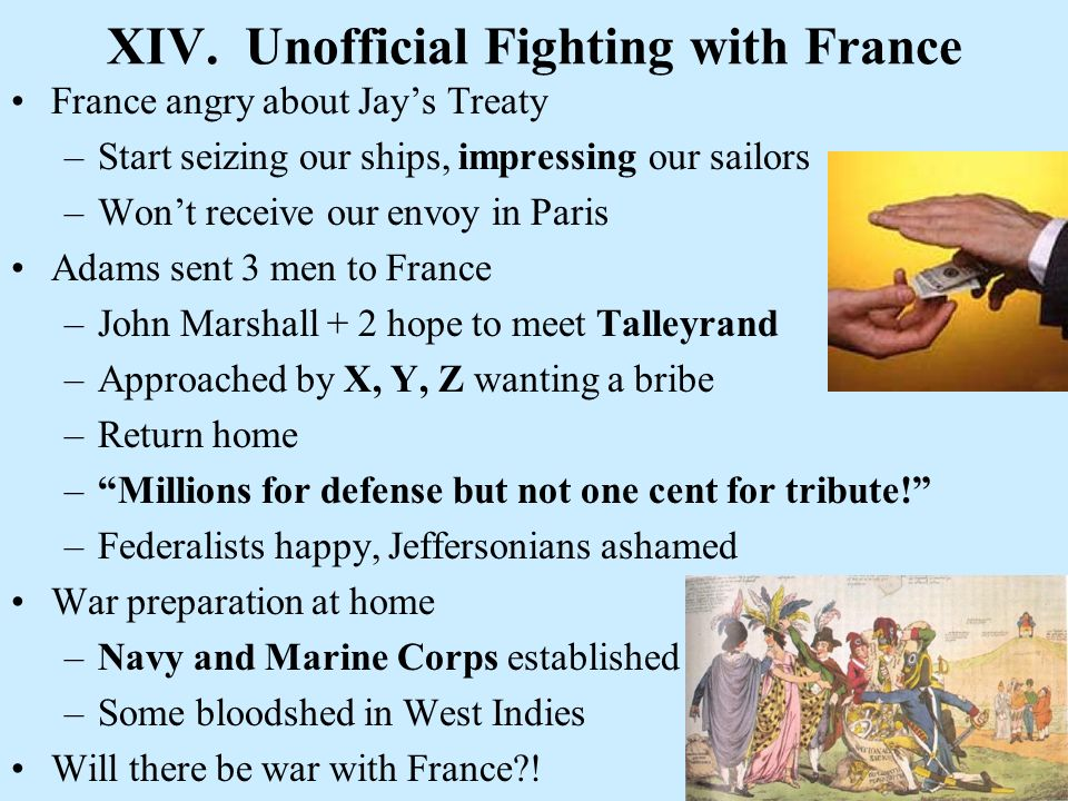 XIV. Unofficial Fighting with France