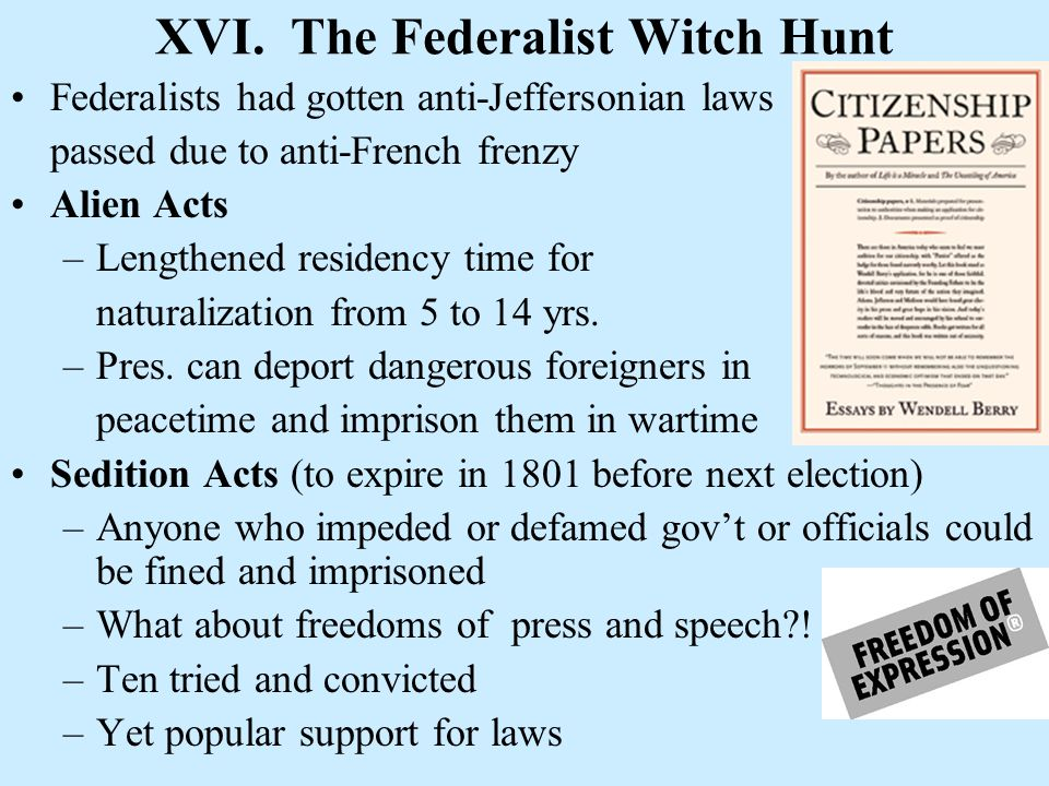 XVI. The Federalist Witch Hunt