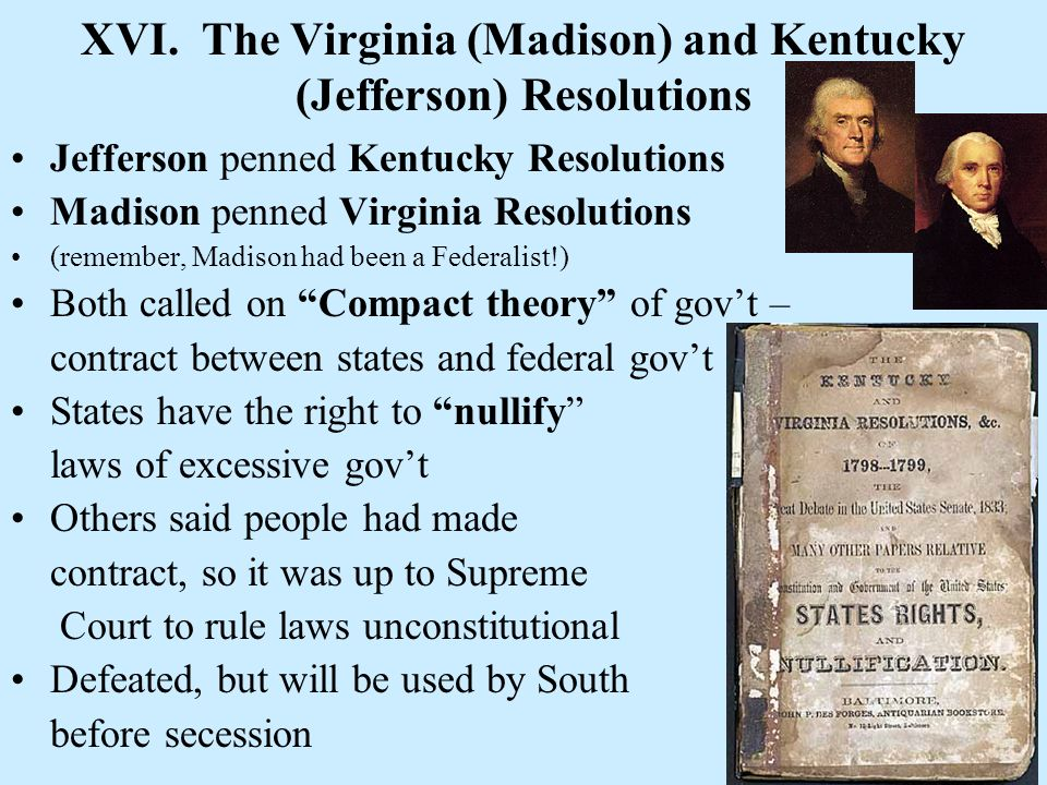 XVI. The Virginia (Madison) and Kentucky (Jefferson) Resolutions