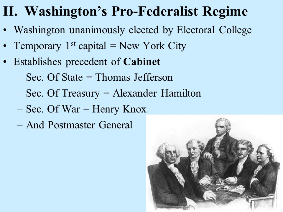 II. Washington's Pro-Federalist Regime