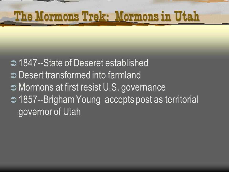 The Mormons Trek: Mormons in Utah