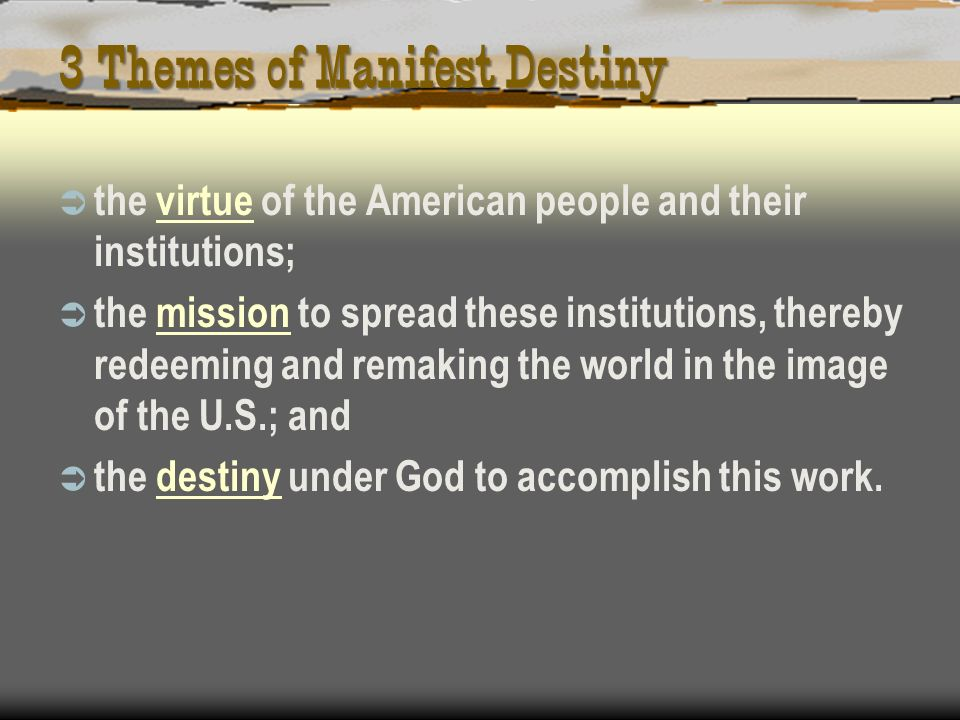 3 Themes of Manifest Destiny