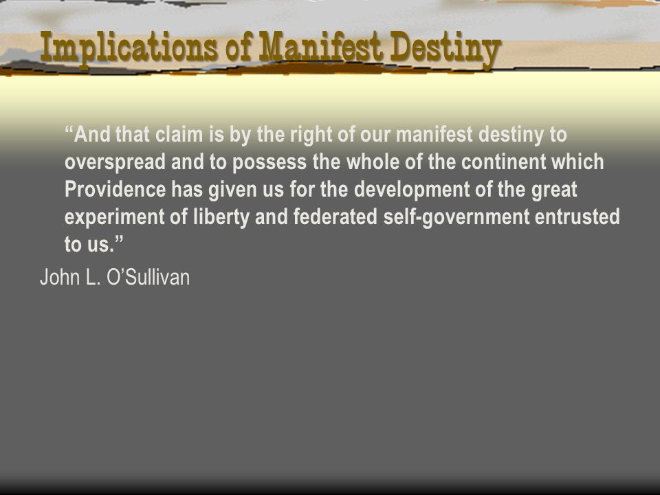 Implications of Manifest Destiny