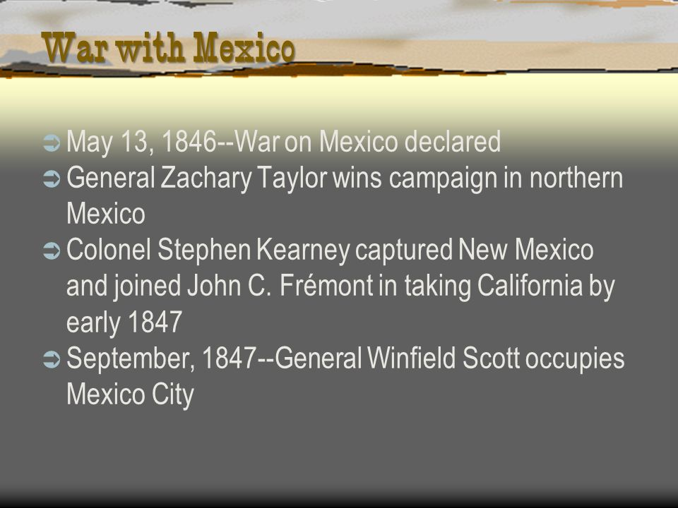 War with Mexico May 13, War on Mexico declared