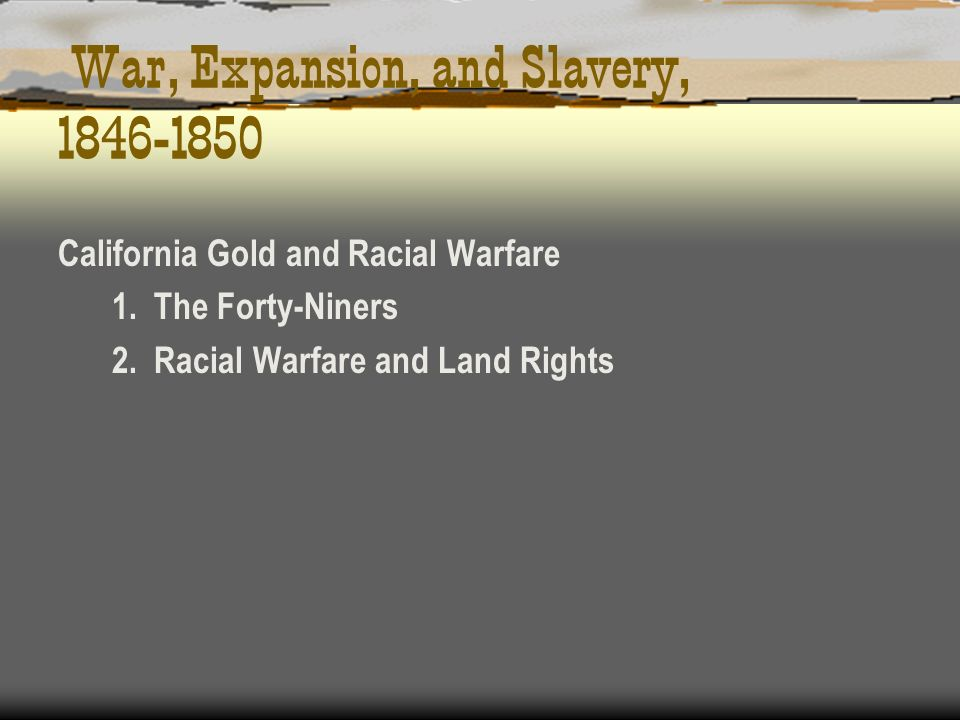 War, Expansion, and Slavery,