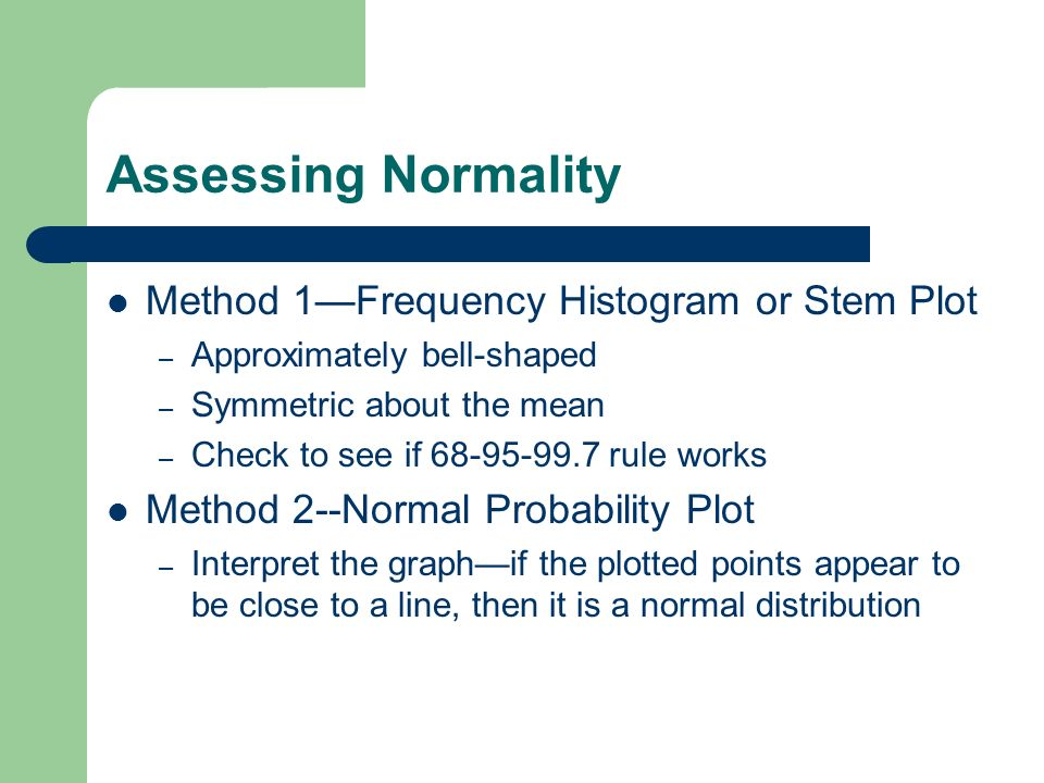 Assessing Normality Method 1—Frequency Histogram or Stem Plot