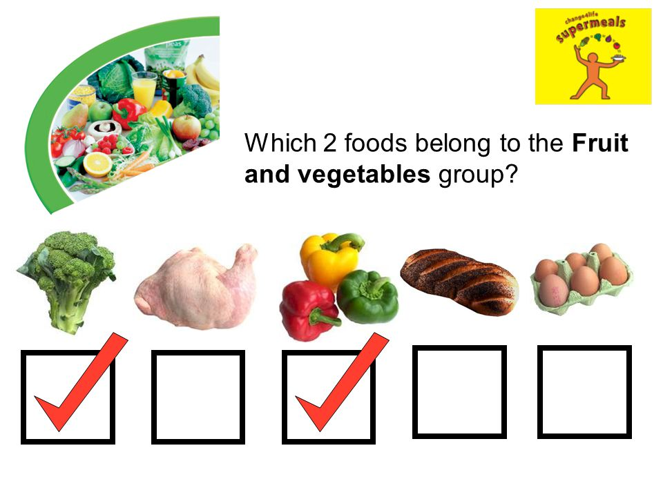 Which 2 foods belong to the Fruit and vegetables group