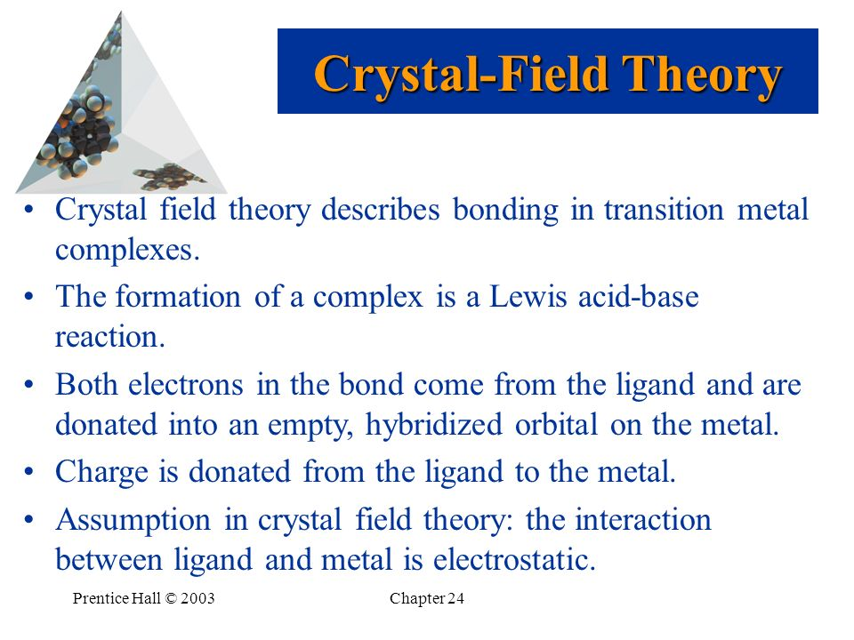 Crystal-Field Theory Crystal field theory describes bonding in transition metal complexes. The formation of a complex is a Lewis acid-base reaction.