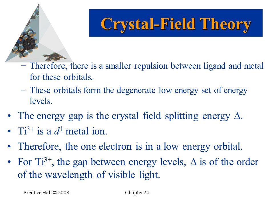 Crystal-Field Theory Therefore, there is a smaller repulsion between ligand and metal for these orbitals.