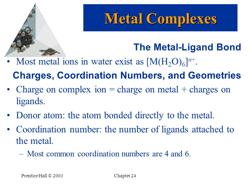 Metal Complexes The Metal-Ligand Bond