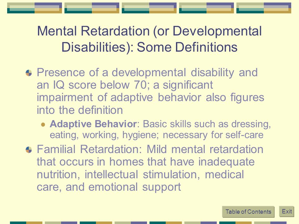 Mental Retardation (or Developmental Disabilities): Some Definitions