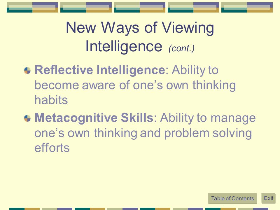 New Ways of Viewing Intelligence (cont.)