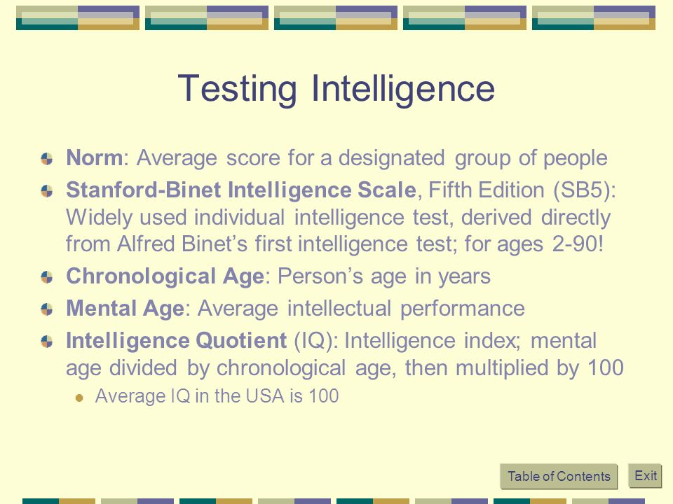 Testing Intelligence Norm: Average score for a designated group of people.