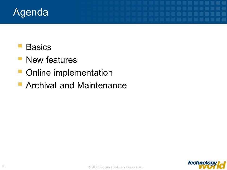 Agenda Basics New features Online implementation