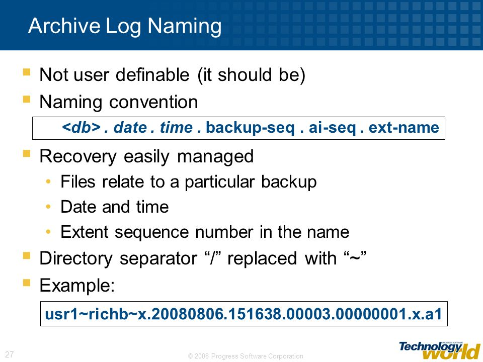 Archive Log Naming Not user definable (it should be) Naming convention