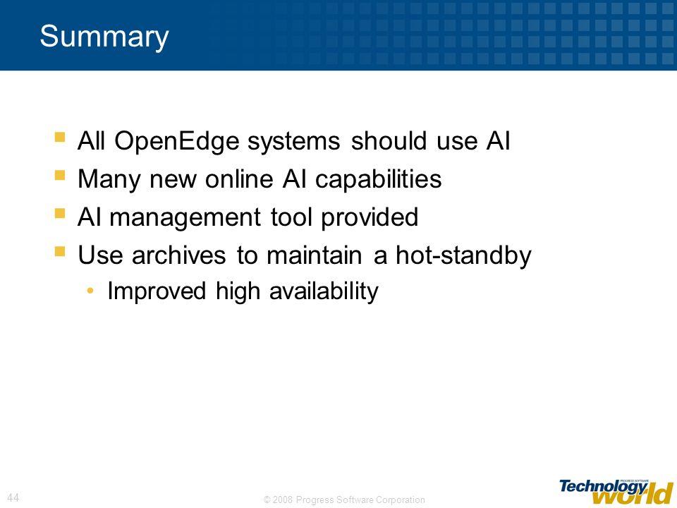 Summary All OpenEdge systems should use AI