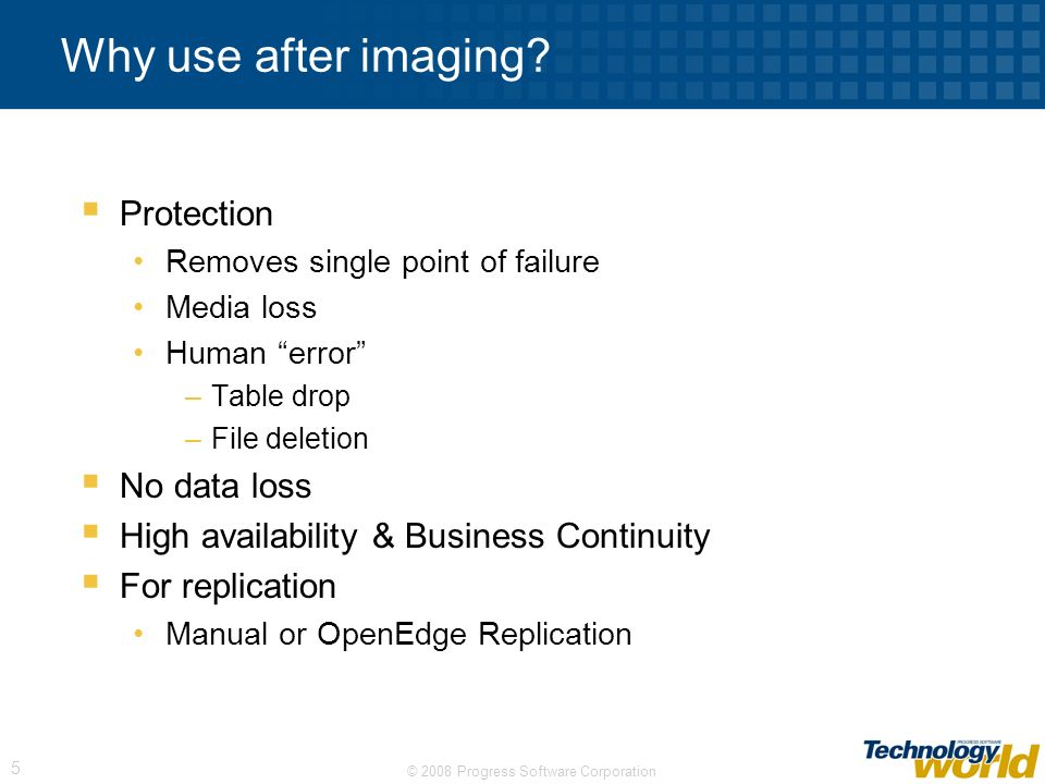 Why use after imaging Protection No data loss