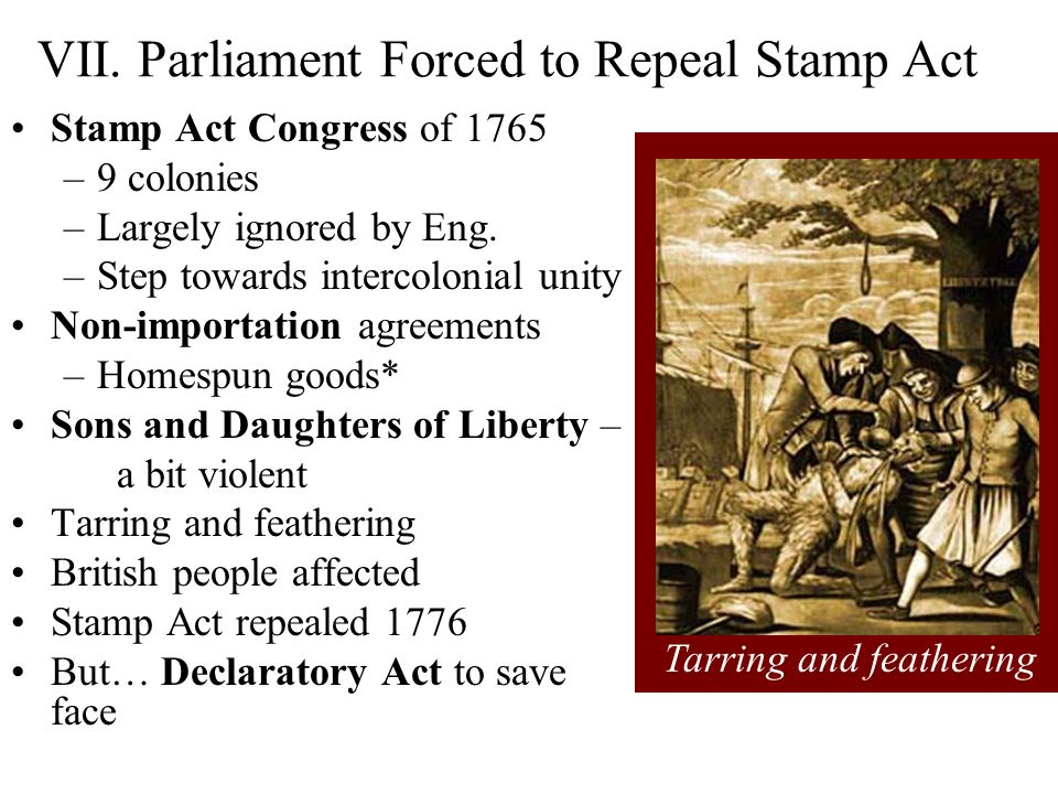 VII. Parliament Forced to Repeal Stamp Act