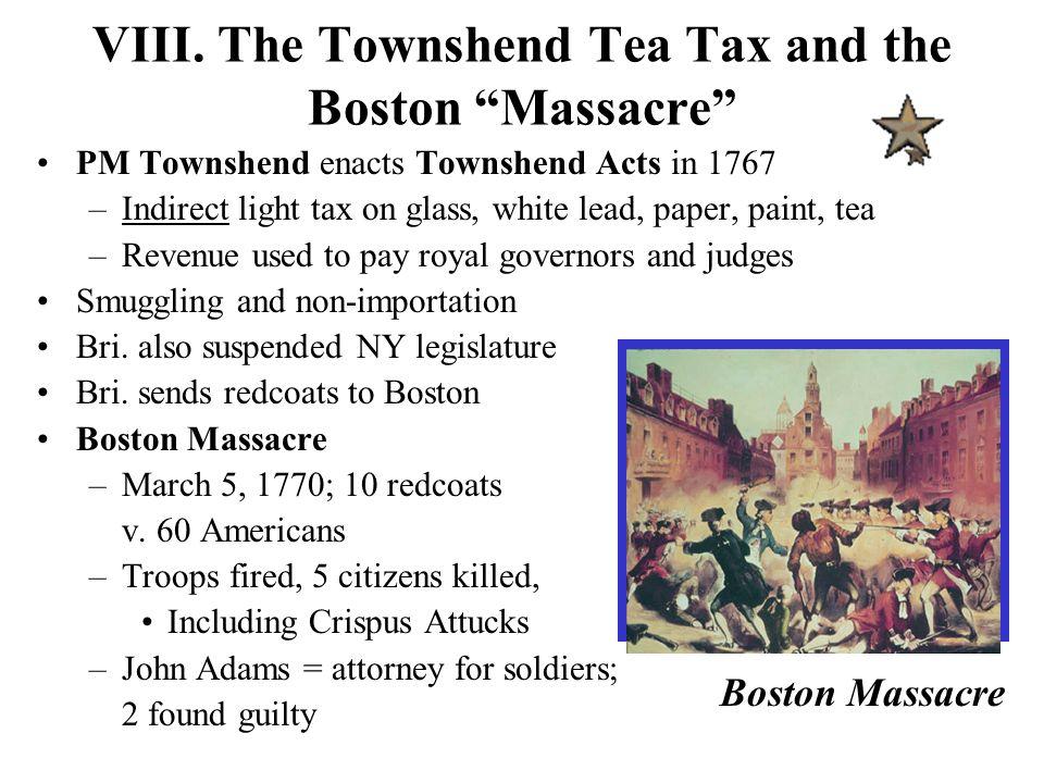 VIII. The Townshend Tea Tax and the Boston Massacre