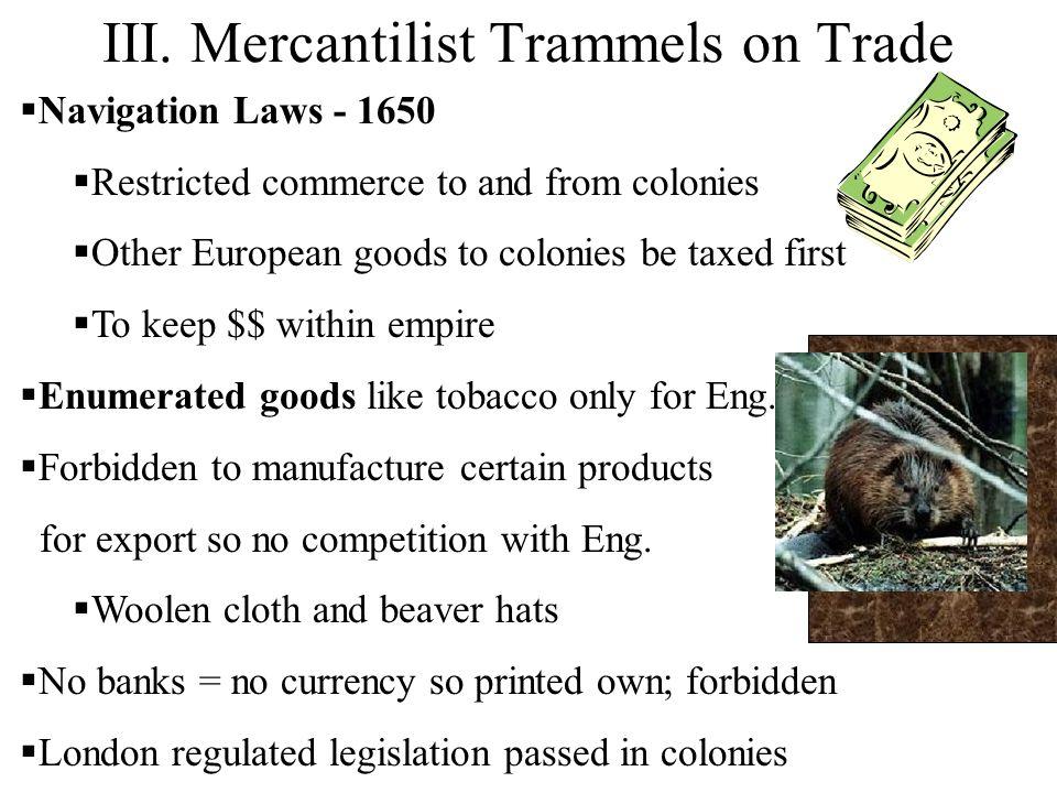 III. Mercantilist Trammels on Trade