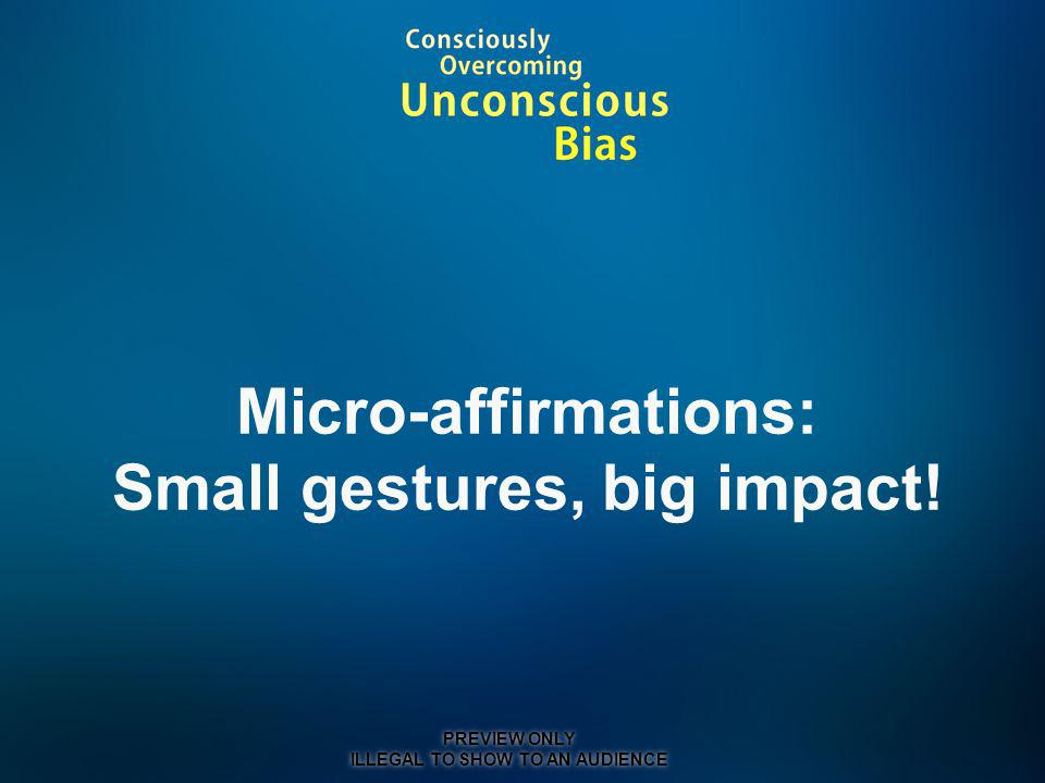 Micro-affirmations: Small gestures, big impact!