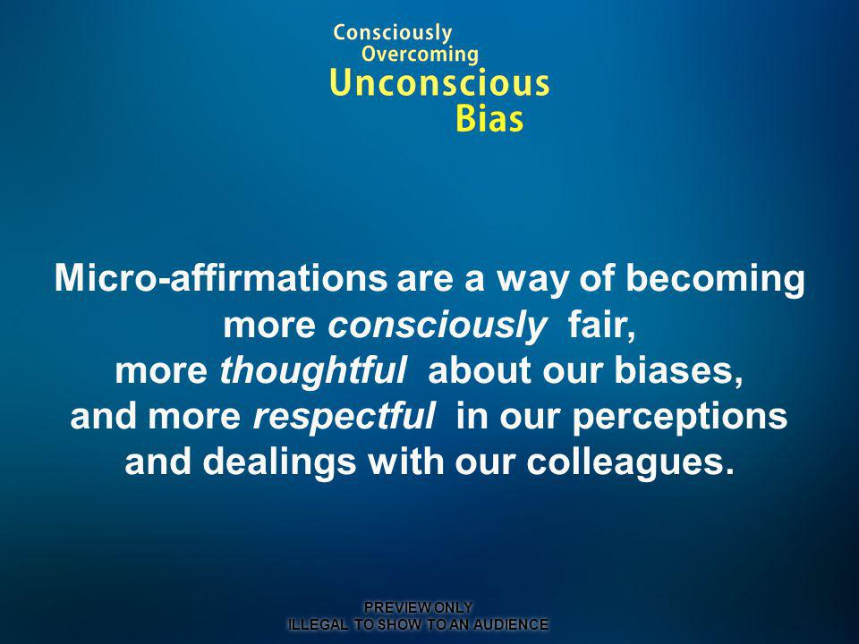 Micro-affirmations are a way of becoming more consciously fair,
