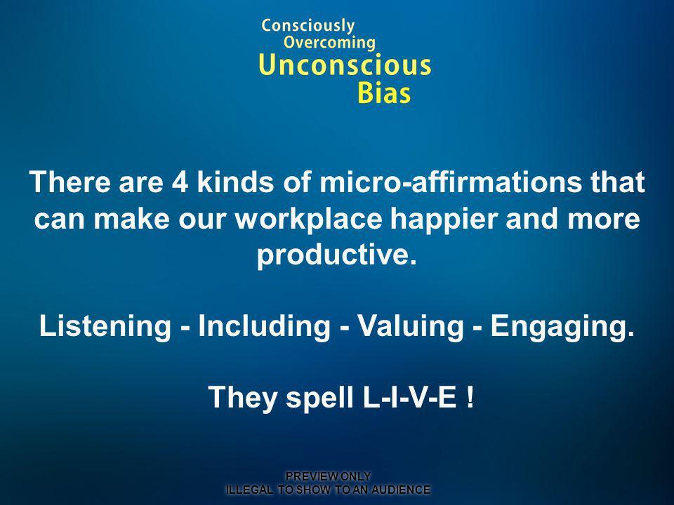 Listening - Including - Valuing - Engaging. They spell L-I-V-E !