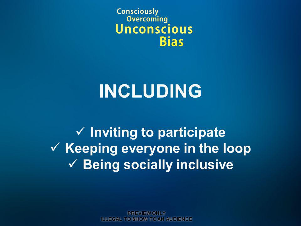 INCLUDING Inviting to participate Keeping everyone in the loop
