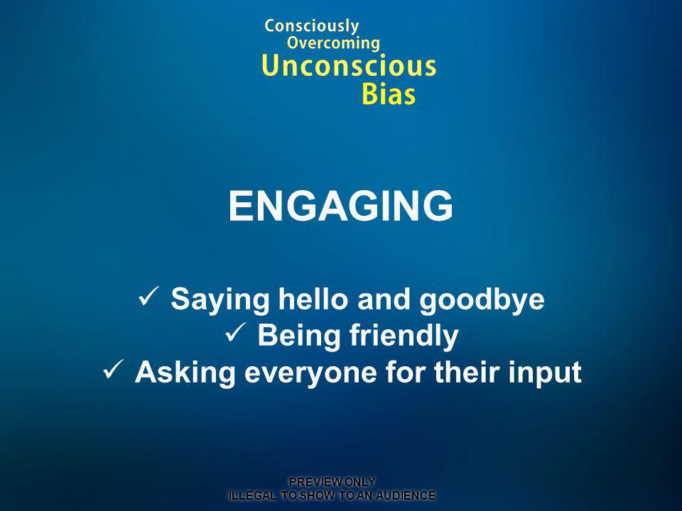 ENGAGING Saying hello and goodbye Being friendly