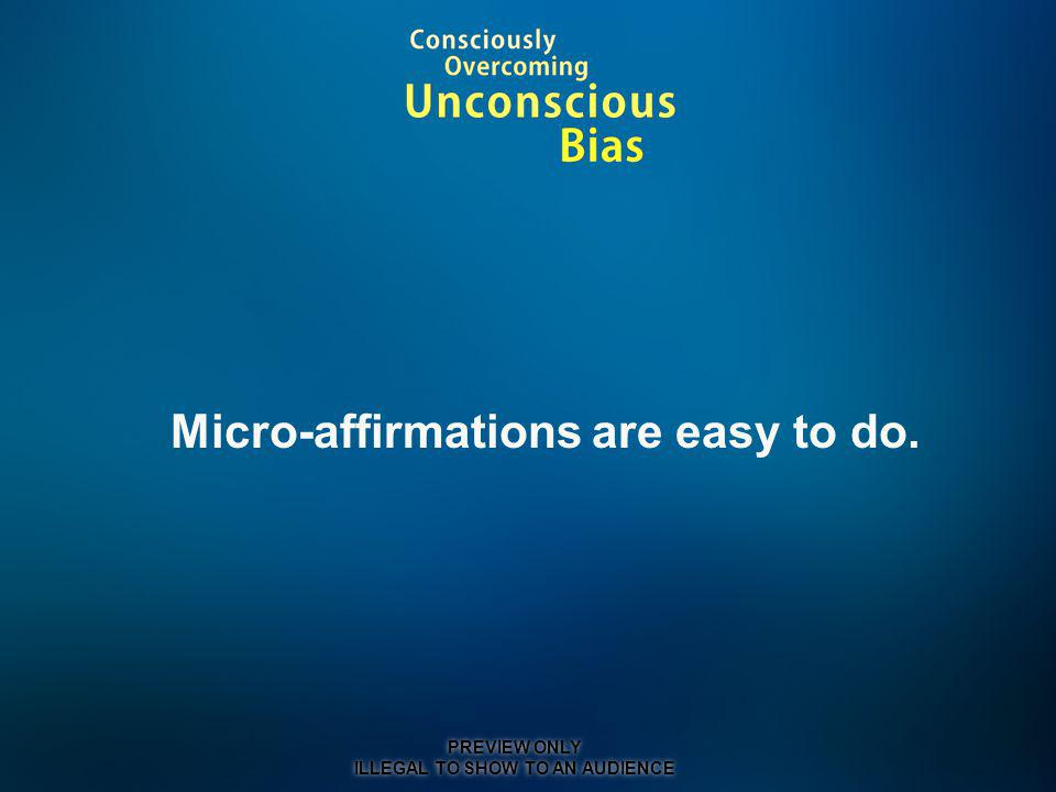 Micro-affirmations are easy to do.