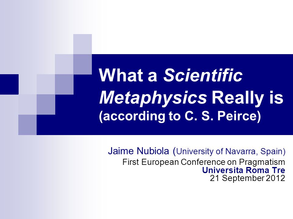 What a Scientific Metaphysics Really is (according to C. S. Peirce)
