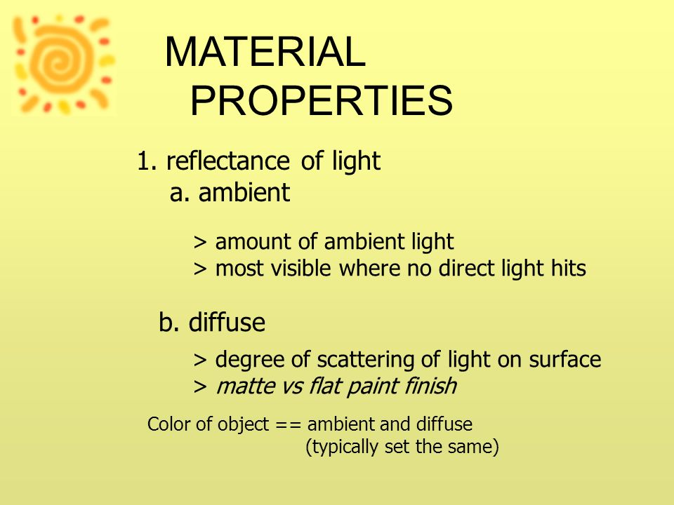 MATERIAL PROPERTIES 1. reflectance of light b. diffuse a. ambient