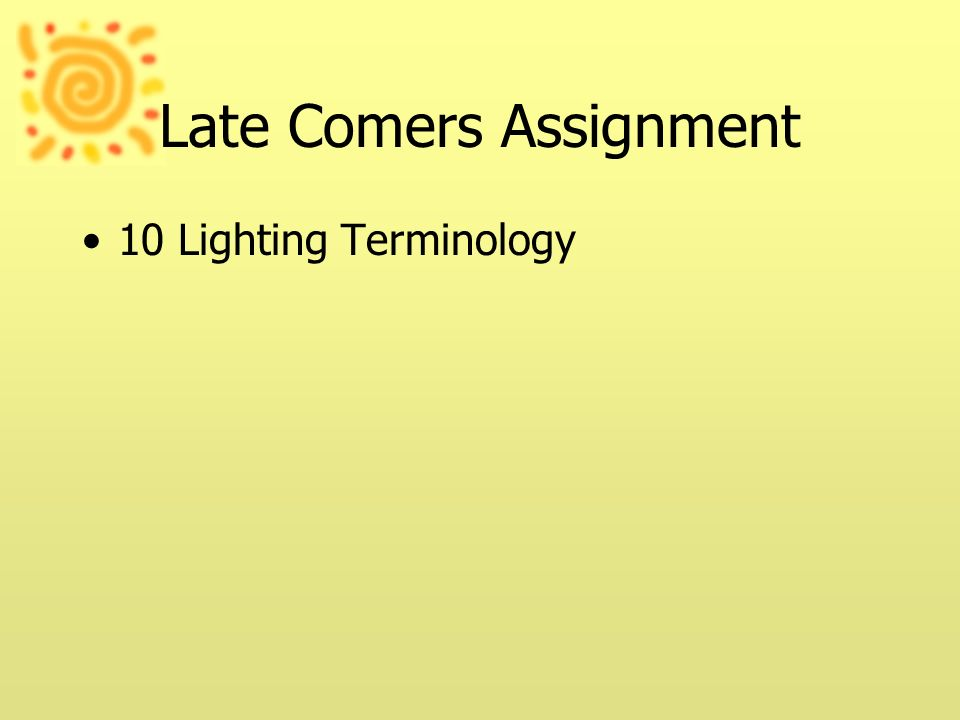 Late Comers Assignment