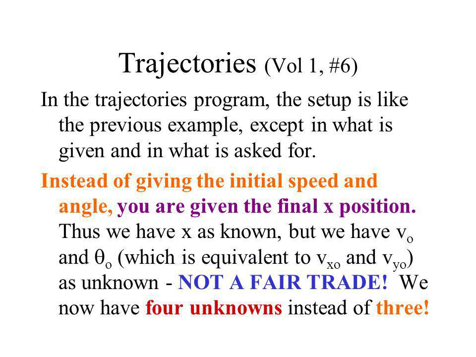 Trajectories (Vol 1, #6) In the trajectories program, the setup is like the previous example, except in what is given and in what is asked for.