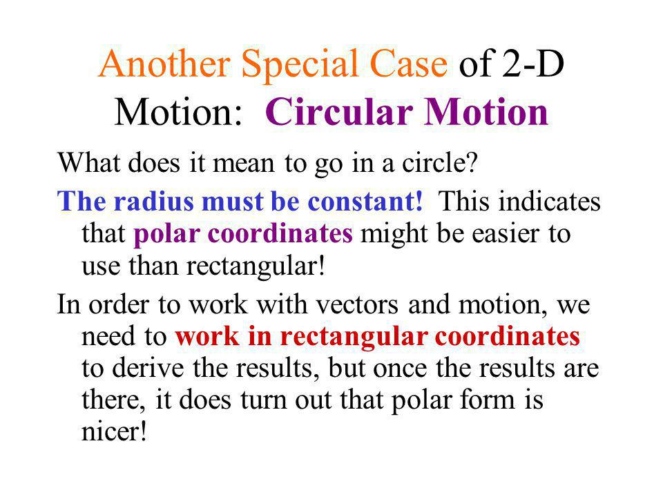 Another Special Case of 2-D Motion: Circular Motion