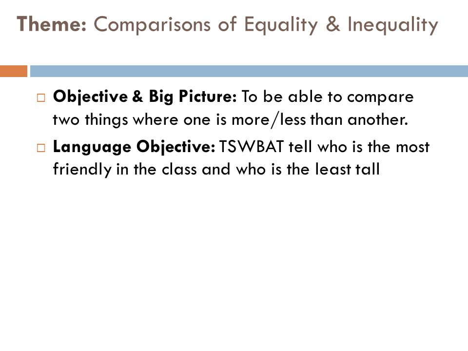 Theme: Comparisons of Equality & Inequality