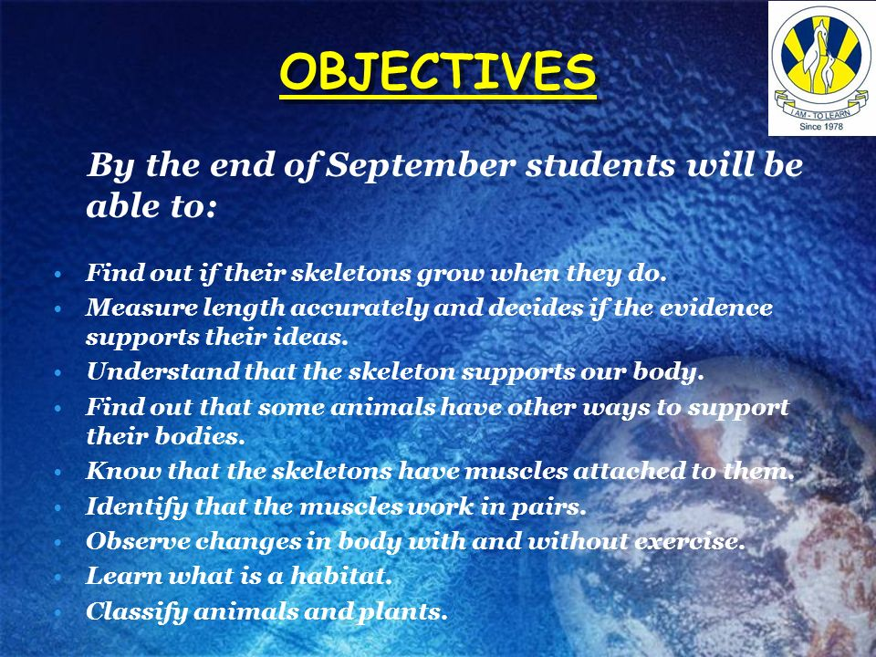 OBJECTIVES By the end of September students will be able to: