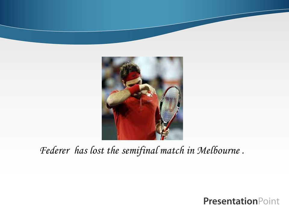 Federer has lost the semifinal match in Melbourne .