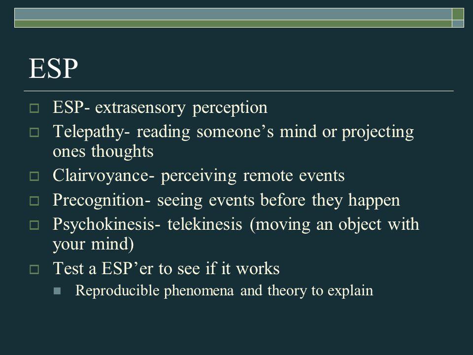ESP ESP- extrasensory perception