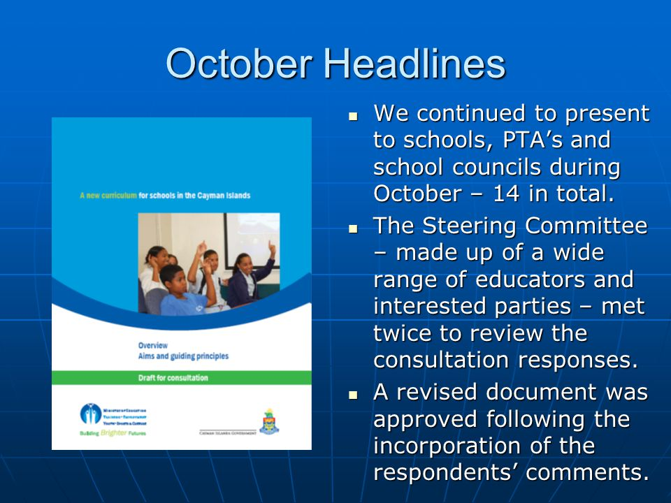 October Headlines We continued to present to schools, PTA's and school councils during October – 14 in total.