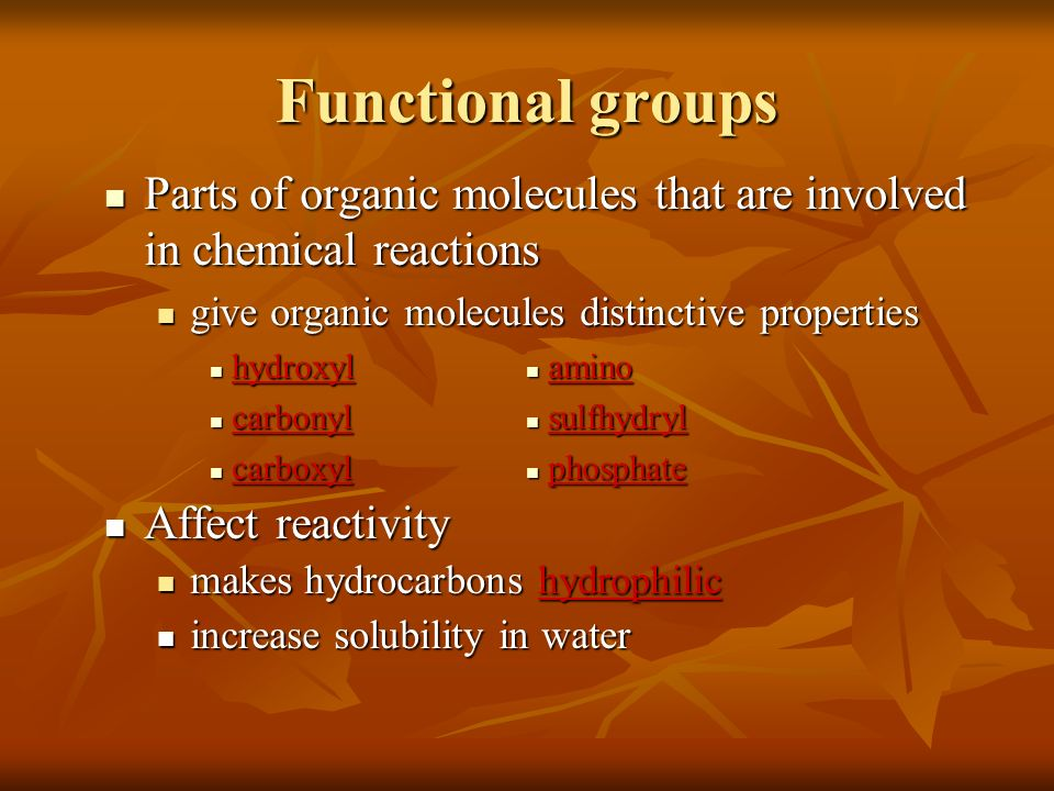 Functional groups Parts of organic molecules that are involved in chemical reactions. give organic molecules distinctive properties.