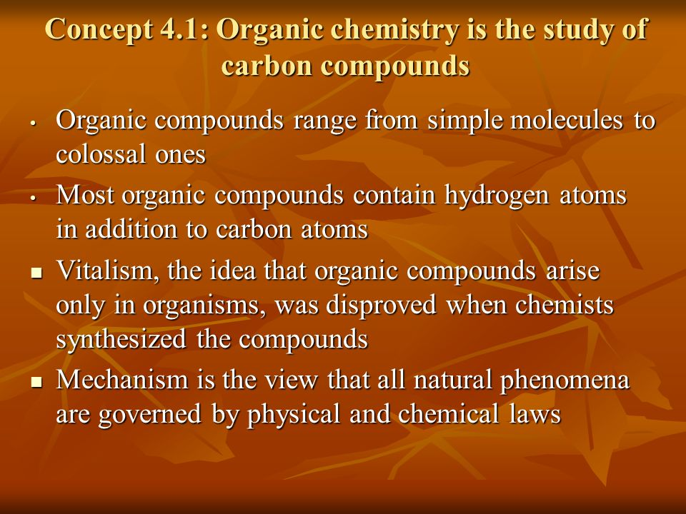 Concept 4.1: Organic chemistry is the study of carbon compounds