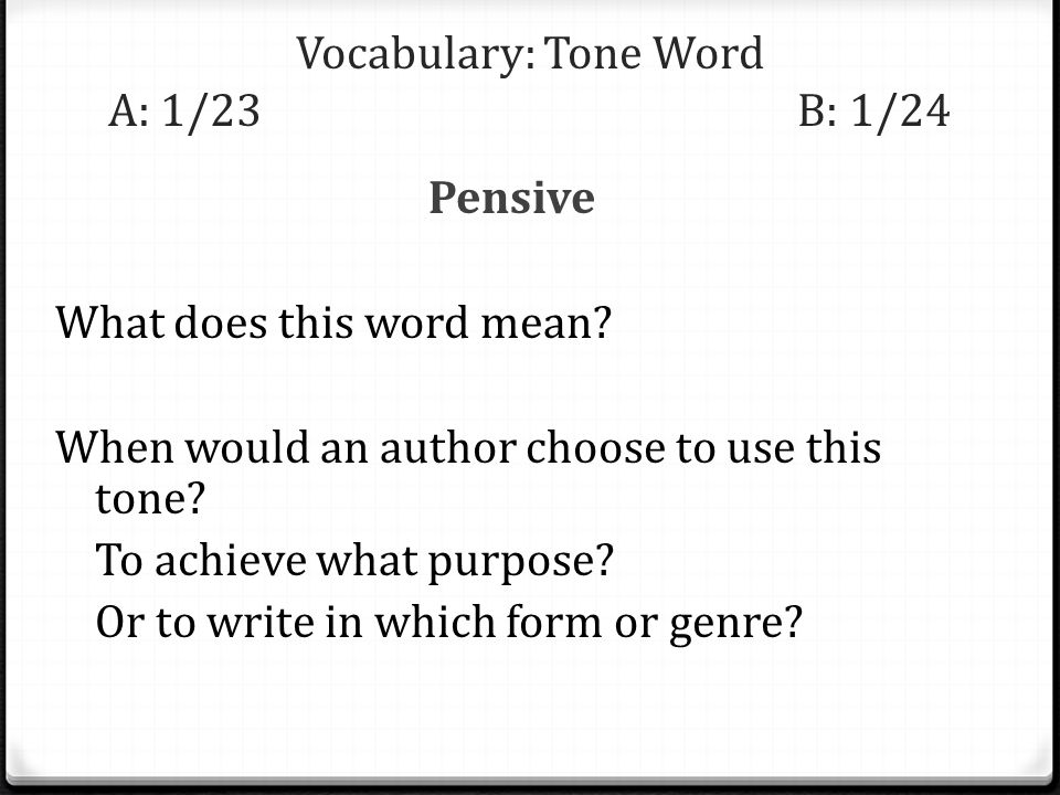 Vocabulary: Tone Word A: 1/23 B: 1/24