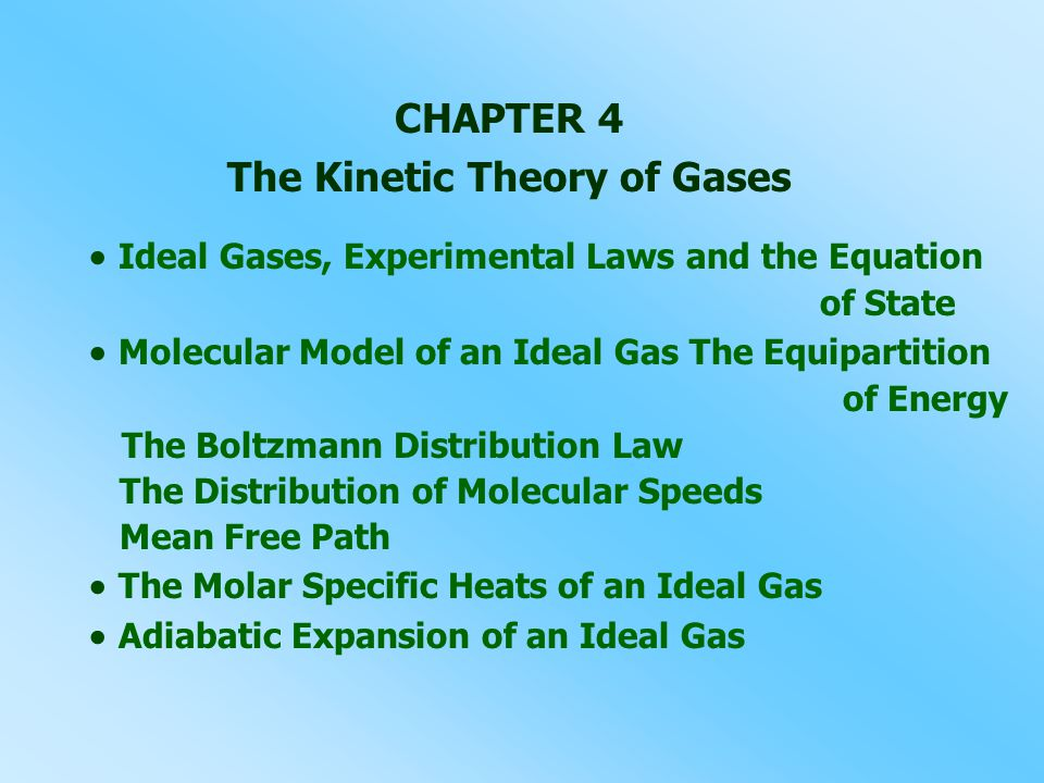 CHAPTER 4 The Kinetic Theory of Gases